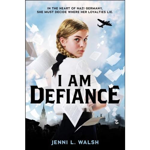 I Am Defiance: A Novel of WWII
