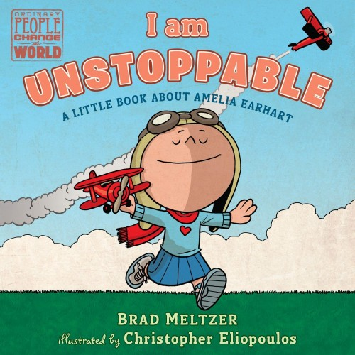 I Am Unstoppable: A Little Book About Amelia Earhart