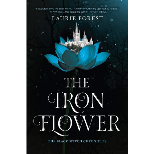The Iron Flower: The Black Witch Chronicles