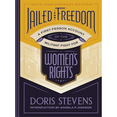 Jailed for Freedom: A First-Person Account of the Militant Fight for Women's Rights