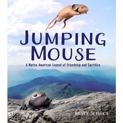Jumping Mouse: A Native American Legend of Friendship and Sacrifice