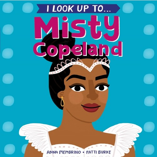 I Look Up To... Misty Copeland