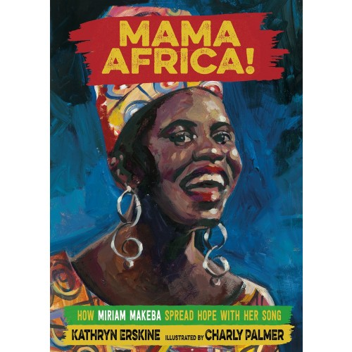 Mama Africa! How Miriam Makeba Spread Hope with Her Song