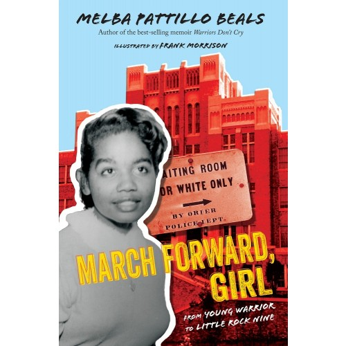 March Forward, Girl: From Young Warrior to Little Rock Nine