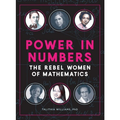 Power In Numbers: The Rebel Women of Mathematics