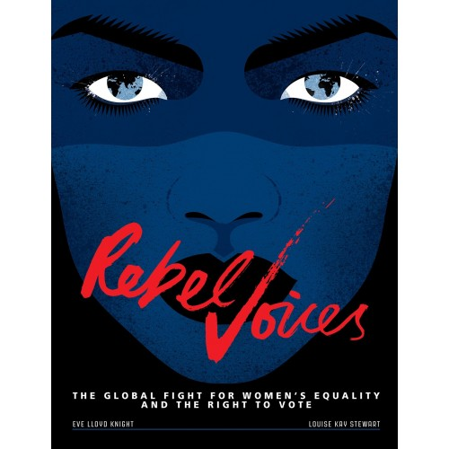 Rebel Voices: The Global Fight for Women's Equality and the Right to Vote