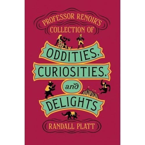 Professor Renoir's Collection of Oddities, Curiosities, and Delights