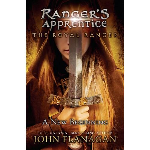 A New Beginning (Ranger's Apprentice: The Royal Ranger #1)