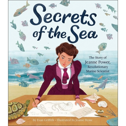 Secrets of the Sea: The Story of Jeanne Power, Revolutionary Marine Scientist
