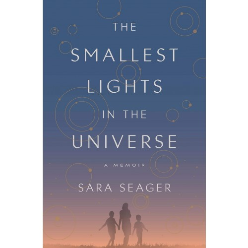 The Smallest Lights in the Universe: A Memoir
