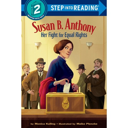 Susan B. Anthony: Her Fight for Equal Rights