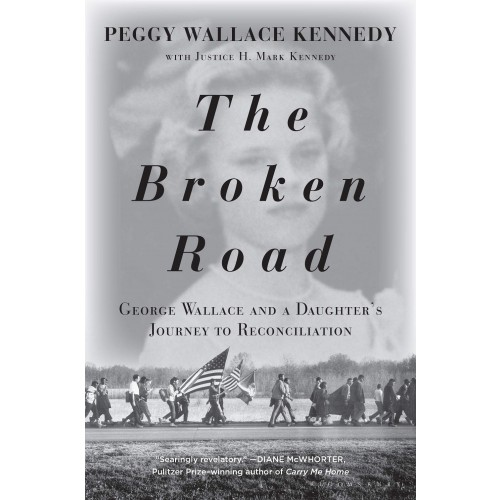 The Broken Road: George Wallace and a Daughter's Journey to Reconciliation