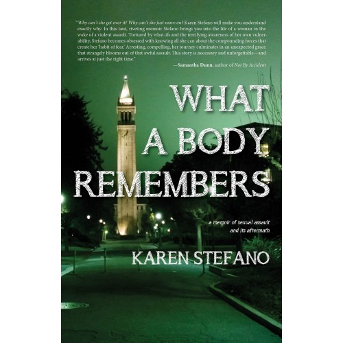 What A Body Remembers: A Memoir of Sexual Assault and Its Aftermath