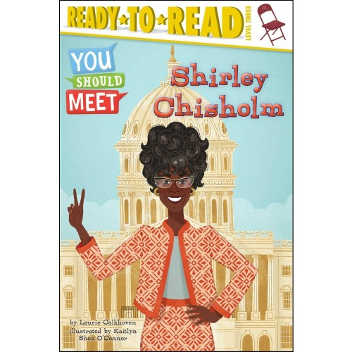 You Should Meet: Shirley Chisholm