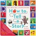 How To Tell A Story: 1 Book + 20 Story Blocks = A Million Adventures