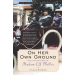 On Her Own Ground: The Life and Times of Madam C.J. Walker